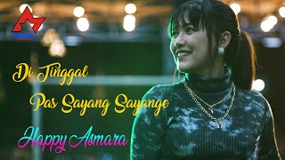 Happy Asmara - Di Tinggal Pas Sayang Sayange Mp3