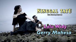 Lala Widi - Ninggal Tatu (feat. Gerry Mahesa) Mp3
